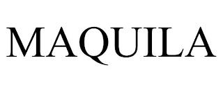 MAQUILA trademark