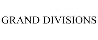 GRAND DIVISIONS trademark