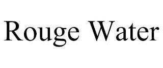 ROUGE WATER trademark