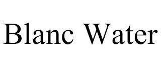BLANC WATER trademark