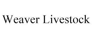 WEAVER LIVESTOCK trademark
