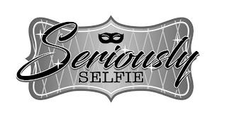SERIOUSLY SELFIE trademark