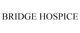 BRIDGE HOSPICE trademark