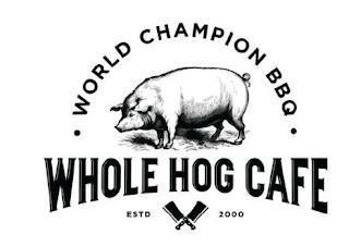 WORLD CHAMPION BBQ WHOLE HOG CAFE ESTD 2000 trademark
