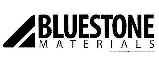 BLUESTONE MATERIALS trademark