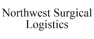 NORTHWEST SURGICAL LOGISTICS trademark
