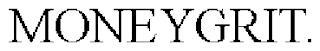 MONEYGRIT trademark