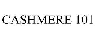 CASHMERE 101 trademark