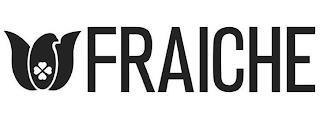 FRAICHE trademark