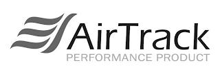 AIRTRACK PERFORMANCE PRODUCT trademark