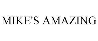 MIKE'S AMAZING trademark