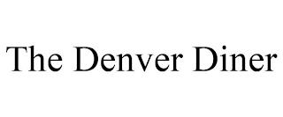 THE DENVER DINER trademark