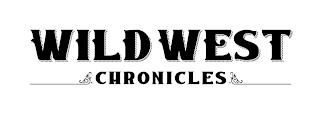 WILD WEST CHRONICLES trademark
