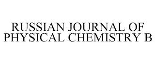 RUSSIAN JOURNAL OF PHYSICAL CHEMISTRY B trademark