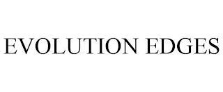 EVOLUTION EDGES trademark