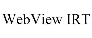 WEBVIEW IRT trademark