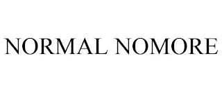 NORMAL NOMORE trademark