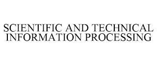 SCIENTIFIC AND TECHNICAL INFORMATION PROCESSING trademark
