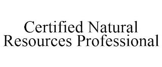 CERTIFIED NATURAL RESOURCES PROFESSIONAL trademark
