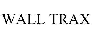 WALL TRAX trademark