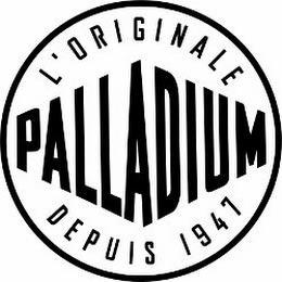 L'ORIGINALE PALLADIUM DEPUIS 1947 trademark