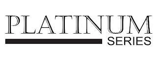PLATINUM SERIES trademark