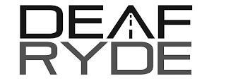 DEAF RYDE trademark