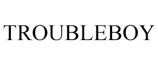 TROUBLEBOY trademark