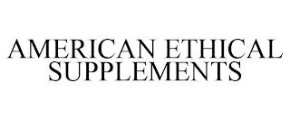 AMERICAN ETHICAL SUPPLEMENTS trademark