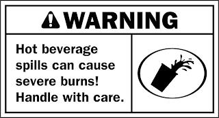 WARNING HOT BEVERAGE SPILLS CAN CAUSE SEVERE BURNS! HANDLE WITH CARE. trademark
