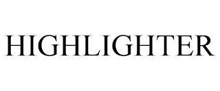 HIGHLIGHTER trademark