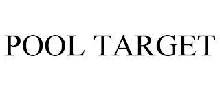 POOL TARGET trademark