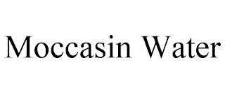 MOCCASIN WATER trademark
