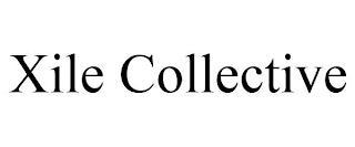 XILE COLLECTIVE trademark