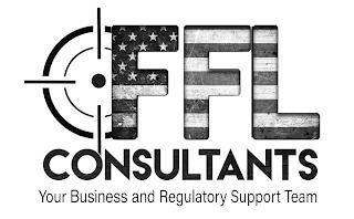 FFL CONSULTANTS YOUR BUSINESS AND REGULATORY SUPPORT TEAM trademark