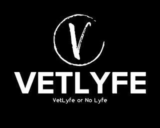 V VETLYFE VETLYFE OR NO LYFE trademark