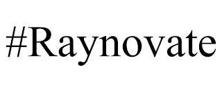 #RAYNOVATE trademark