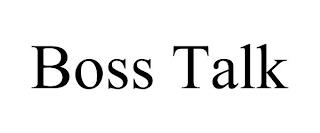 BOSS TALK trademark
