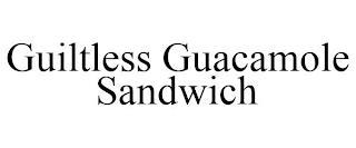 GUILTLESS GUACAMOLE SANDWICH trademark