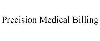 PRECISION MEDICAL BILLING trademark