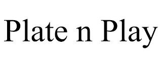 PLATE N PLAY trademark