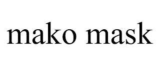 MAKO MASK trademark