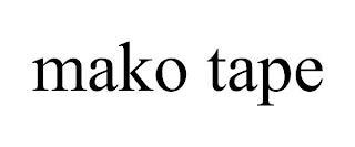 MAKO TAPE trademark