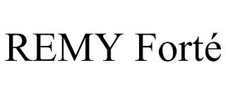 REMY FORTÉ trademark