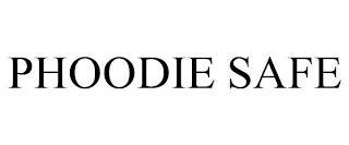 PHOODIE SAFE trademark