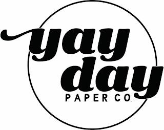 YAY DAY PAPER CO. trademark