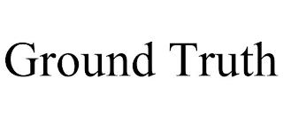 GROUND TRUTH trademark