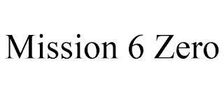 MISSION 6 ZERO trademark