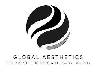 GLOBAL AESTHETICS FOUR AESTHETIC SPECIALTIES-ONE WORLD trademark