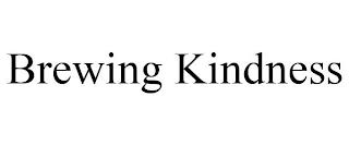 BREWING KINDNESS trademark